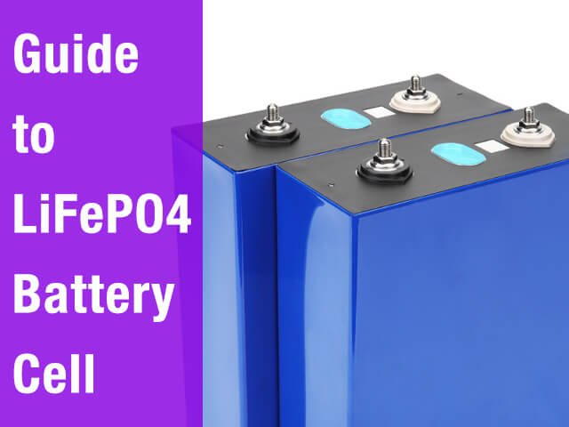 guide-to-lifepo4-battery-cell