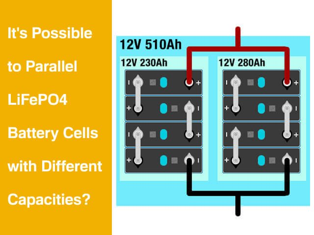 Can I Parallel Different Capacities LFP battery cells