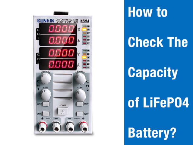 How to check the capacity of LiFePO4 battery?